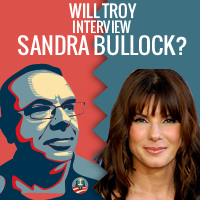 Will Troy Interview Sandra Bullock
