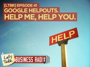 Google HelpOuts - Help Me Help YOU