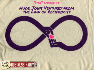 HUGE Joint Ventures from the Law of Reciprocity