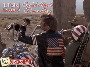 [LTBR] Episode 51 – Social Media DONE EASILY