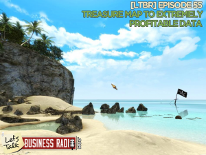 [LTBR] Episode 55 – Treasure Map to Extremely Profitable Data