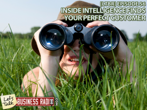 [LTBR] Episode 56 – Inside Intelligence Finds Your Perfect Customer